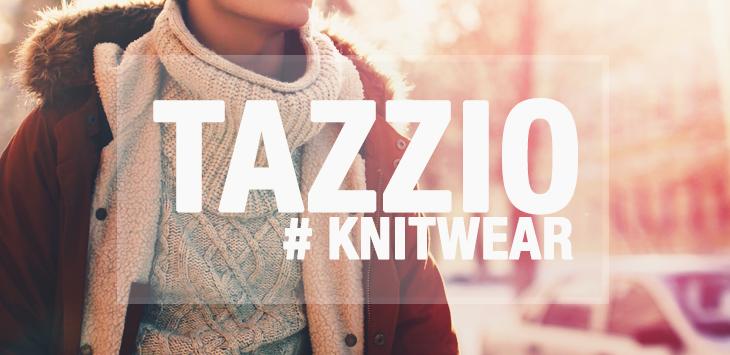 Tazzio – Das Brand für Strickware . Hier gibt´s  die Tipps&Tricks auf einen Blick.