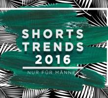 Shorts – Die Sommertrends 2016 – Nur für Männer!